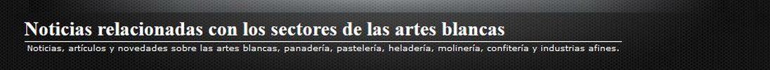 Noticias relacionadas con los sectores de las artes blancas
